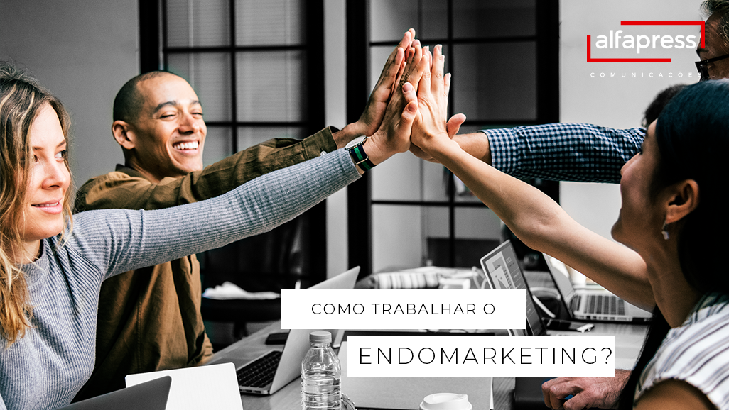 Vamos falar de endomarketing